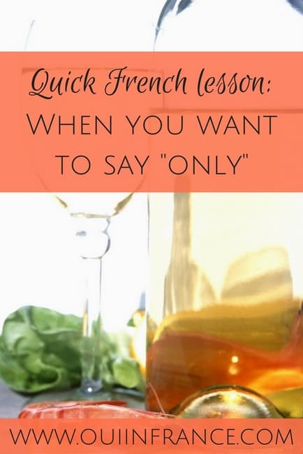 quick french lesson how to say only