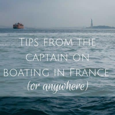 Tips from the captain on boating holidays in France (or anywhere)