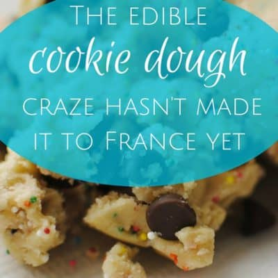 The edible cookie dough craze hasn't made it to France yet