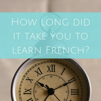 How long did it take you to learn French?