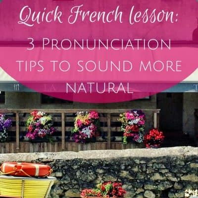 Quick French lesson: 3 Pronunciation tips to sound more natural (AUDIO)