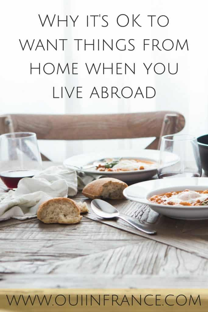 Why it's OK to want things from home when you live abroad