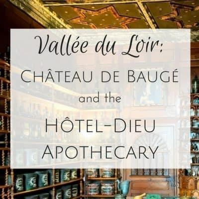 Château de Baugé and the Hôtel-Dieu Apothecary