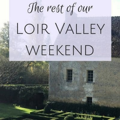 The rest of our Loir Valley weekend