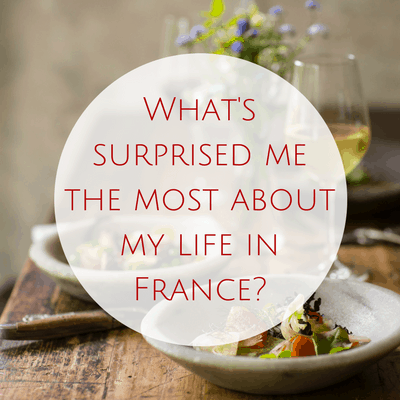 What's surprised me the most about my life in France?