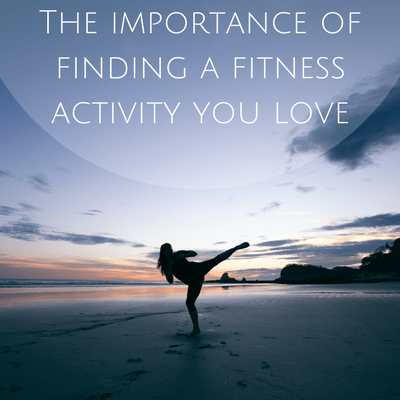 The importance of finding a fitness activity you love (1)