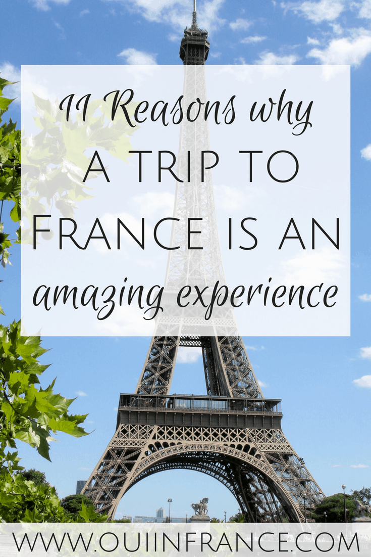 reasons why a trip to france is an amazing experience
