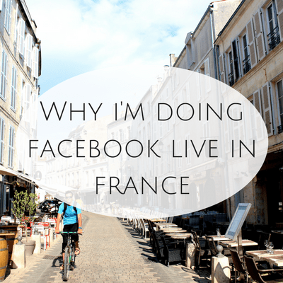 Why I'm doing Facebook Live in France