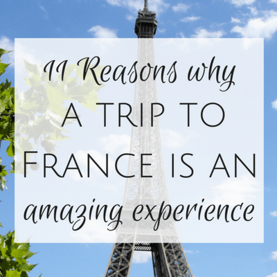 11 Reasons why a trip to France is an amazing experience (ENTER TO WIN)