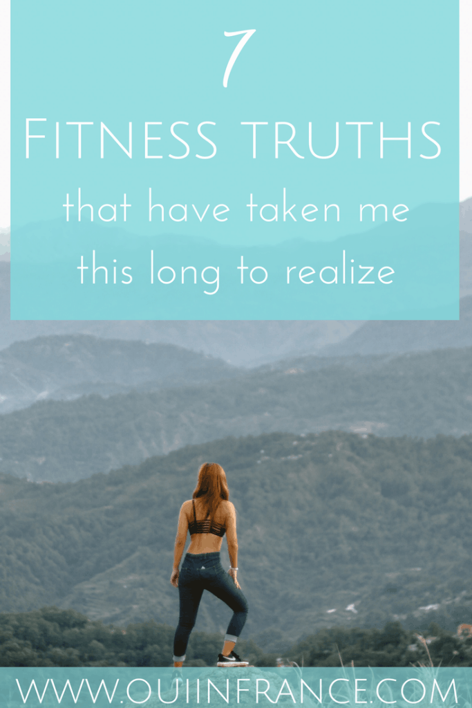 Fitness truths that have taken me this long to realize