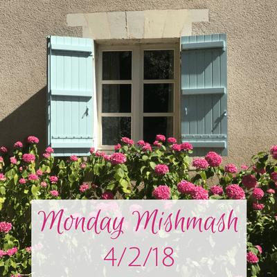 Monday Mishmash 4/2/18