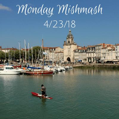 Monday Mishmash 4/23/18
