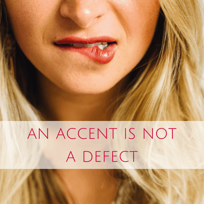 an accent is not a defect
