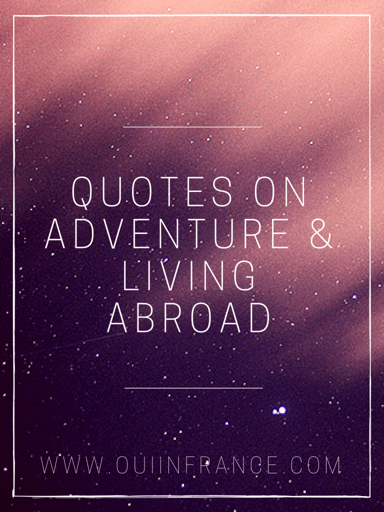quotes on adventure and living abroad