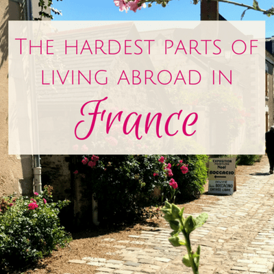 hardest part of living abroad france