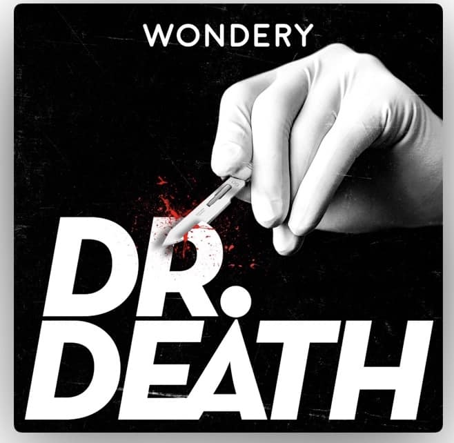 best podcast dr. death
