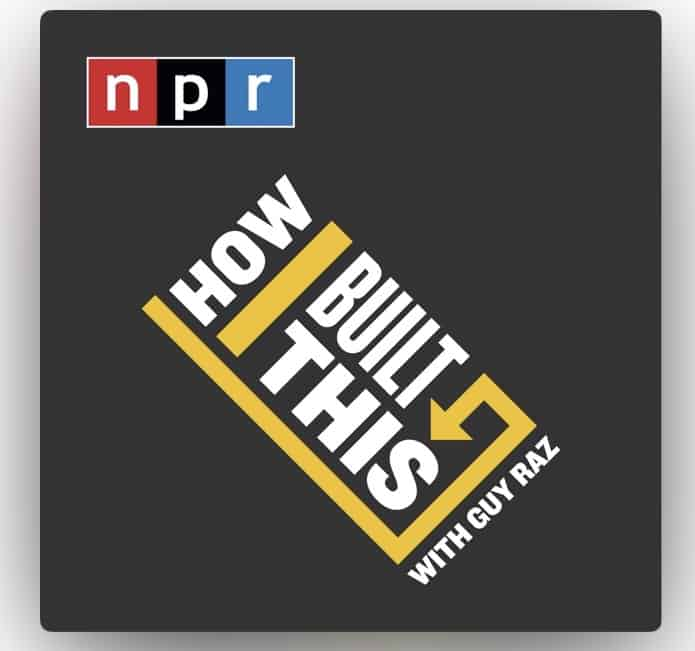 best podcast how i built this