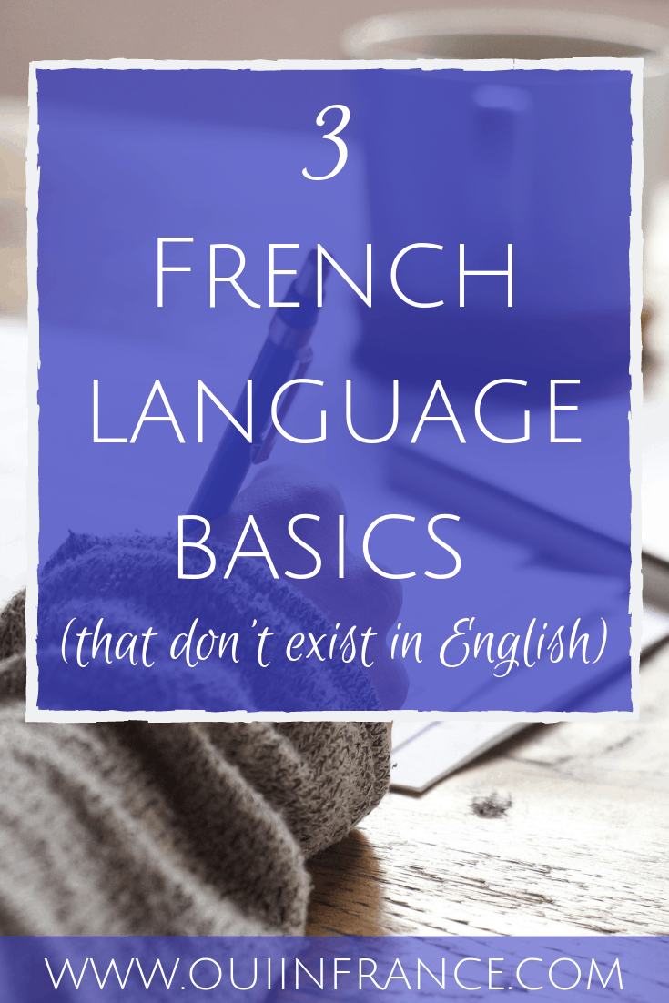 french language basics that don't exist in english