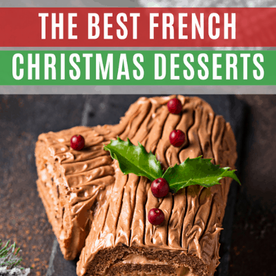Roundup of the best French Christmas desserts