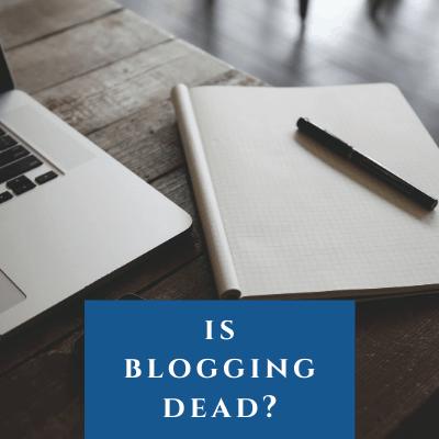 Is blogging dead in 2020?
