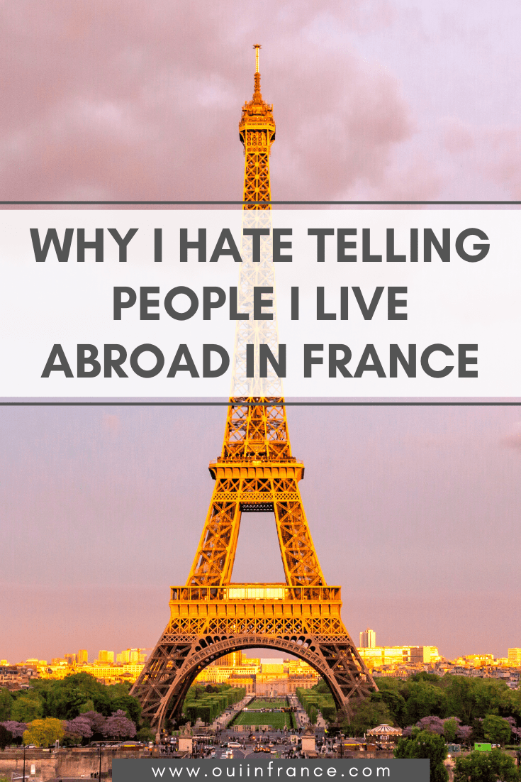 Why I hate telling people I live abroad in france