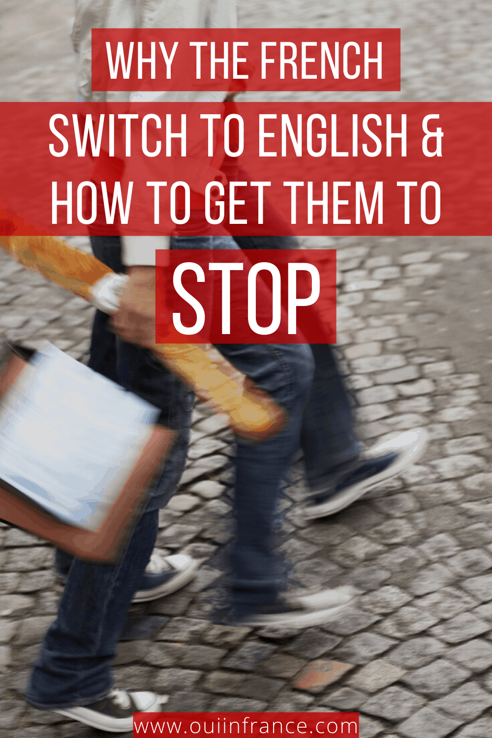 Why the French switch to English and how to get them to