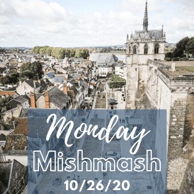 Monday Mishmash 10/26/20