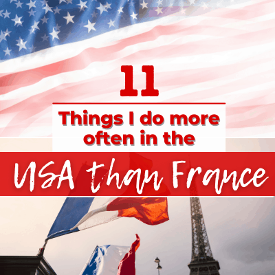 11 Things I do more often in the USA than in France
